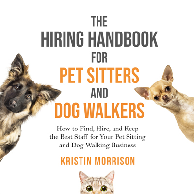 E-Book: The Hiring Handbook for Pet Sitters and Dog Walkers