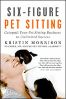 Order the Six-Figure Pet Sitting eBook today!
