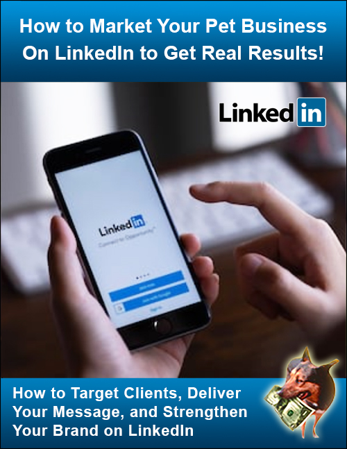 How to Market Your Pet Business on LinkedIn to Get Real Results Webinar Recording
